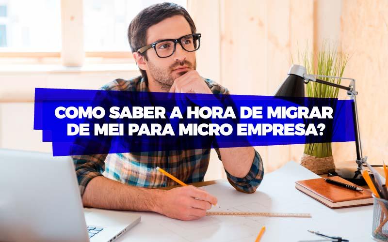 Como Saber A Hora De Migrar De MEI Para Microempresa
