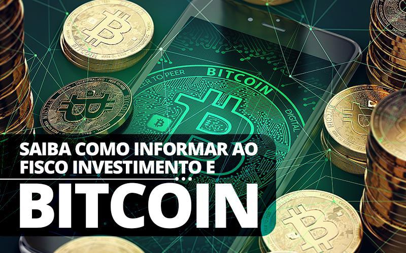 Saiba como informar ao fisco investimento e bitcoin