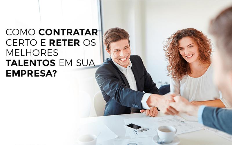 COMO-CONTRATAR-CERTO-E-RETER-OS-MELHORES-TALENTOS-EM-SUA-EMPRESA